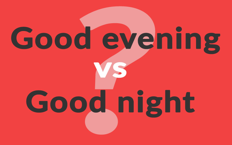 Cuál Es La Diferencia Entre Good Evening Y Goodnight Profesor Inglés By Admin